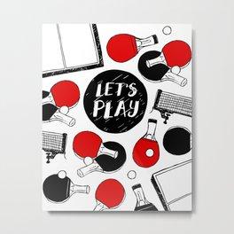 Let's play table tennis Metal Print