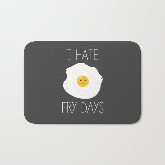 I Hate Fry-Days Bath Mat
