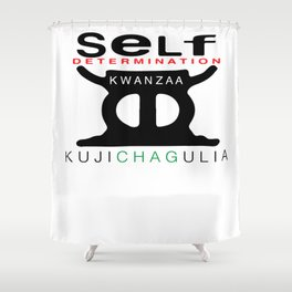 KUJICHAGULIA = SELF DETERMINATION Shower Curtain