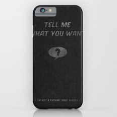 Tell Me What You Want Slim Case iPhone 6s