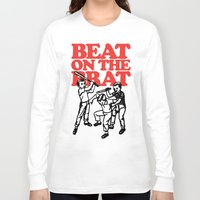 ramones Long Sleeve T-shirts featuring Beat on the Brat by Sellergren Design - Art is the Enemy