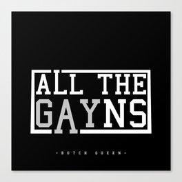 BQ - All The GAYns Canvas Print
