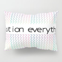 Question Everything Rainbow Question Marks Pillow Sham