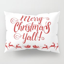 MERRY CHRISTMAS YALL Pillow Sham