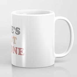 She's not Alone v2 | Quotes Coffee Mug