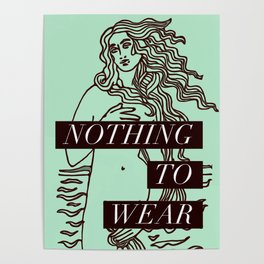 Birth of Venus - Nothing to Wear Poster