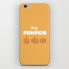 Hey Pumpkin iPhone Skin