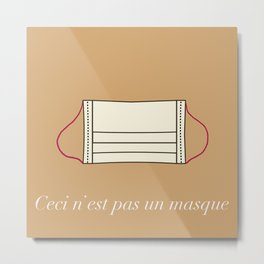 This Is Not A Mask in French | Funny beige Metal Print