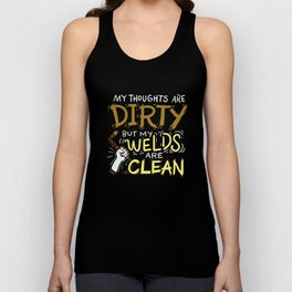 Dirty Thoughts Clean Welds Unisex Tank Top