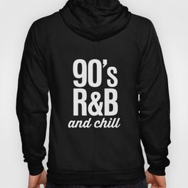 90's R&B and Chill Vintage Retro Typography Hoody