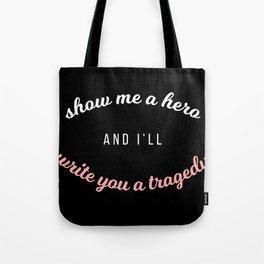 show me a hero Tote Bag