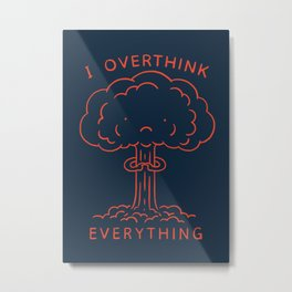 Overthink Metal Print