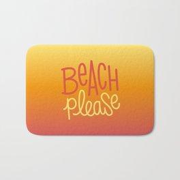 Beach please 1 Bath Mat