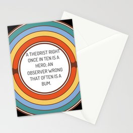 A theorist right once in ten is a hero an observer wrong that often is a bum Stationery Cards
