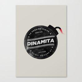 La próxima visita será con dinamita Canvas Print