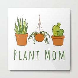 Plant Mom Metal Print