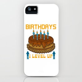 Funny I Don't Have Birthdays I Level Up Gamer iPhone Case