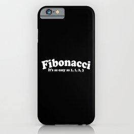 Easy As Fibonacci Funny Math Quote iPhone Case