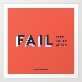 Fail Fast, Fail Cheap, Fail Often Art Print