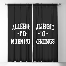Allergic To Mornings Funny Quote Blackout Curtain