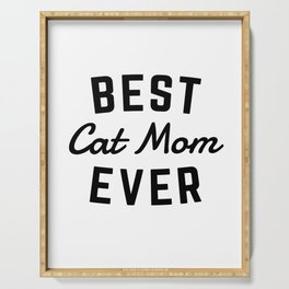Best Cat Mom Ever Serving Tray