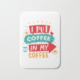 Coffee in my Coffee Bath Mat