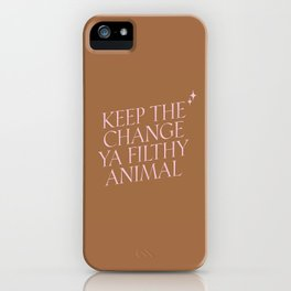 Ya Filthy Animal iPhone Case