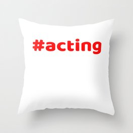 Hashtag Acting tee design for squad goals and a nice unique and simple gift this holiday!  Throw Pillow