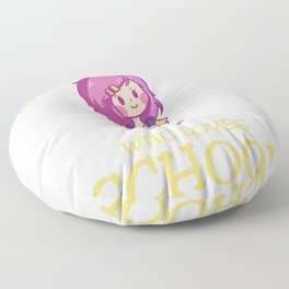 Just A Girl Who Loves School Girls Floor Pillow