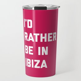 Be In Ibiza Music Quote Travel Mug