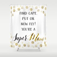 mom Shower Curtains featuring Super Mom by Seven Roses