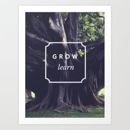 Grow & Learn Art Print