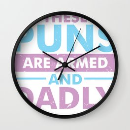These Puns are Armed and Dadly_Dark Wall Clock