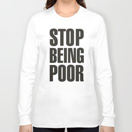 Stop Being Poor - Paris Hilton Long Sleeve T-shirt