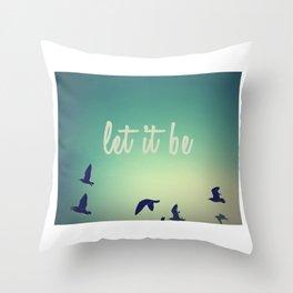 Let It Be Digital Print Throw Pillow