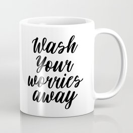 Wash Your Worries Away, Motivational Quote, Guest Bathroom Decor, Inspirational Quote, Modern Art Coffee Mug