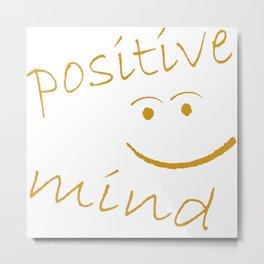 positive mind Metal Print