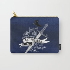 Six of Crows - I will have you Carry-All Pouch