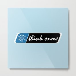 Think Snow Metal Print