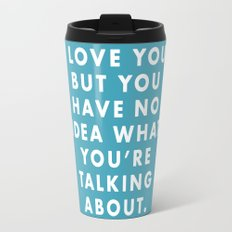 Moonrise Kingdom - I love you, but I have no idea what you're talking about. Travel Mug