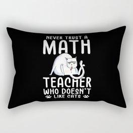 Math Teacher Never Trust who doesnt like Cats Rectangular Pillow
