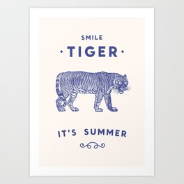 Smile Tiger, it's Summer Art Print