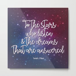 To the stars who listen & the dreams that are answered! Metal Print