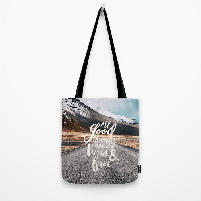 All good things are wild and free -Adventure Tote Bag