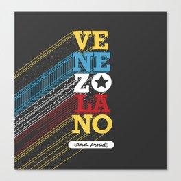 VENEZOLANO  and PROUD Canvas Print