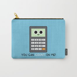 You can count on me Carry-All Pouch
