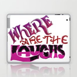 Where are the Laughs? Laptop & iPad Skin
