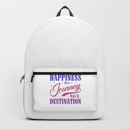 Happiness Is A Journey Not A Destination pp Backpack