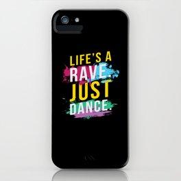 Life s A Rave Festival EDM iPhone Case