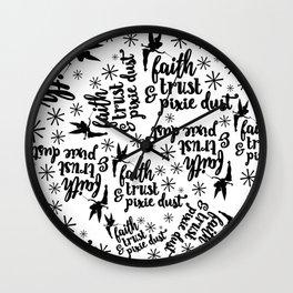Faith, Trust & Pixie Dust Wall Clock
